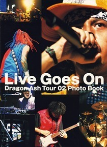 Live Goes On~Dragon Ash Tour 02 Photo Book